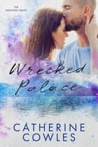 Wrecked Palace ebook by Catherine Cowles
