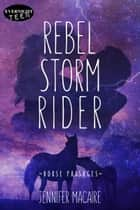 Rebel Storm Rider ebook by Jennifer Macaire