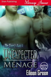 Unexpected Menage ebook by Eileen Green
