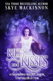 Kilts and Kisses - A Paranormal Reverse Harem Starter Collection ebook by Skye MacKinnon