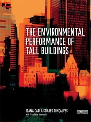 The Environmental Performance of Tall Buildings ebook by Joana Carla Soares Goncalves