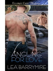 Angling for Love ebook by Lea Barrymire