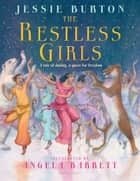 The Restless Girls 電子書 by Jessie Burton, Angela Barrett