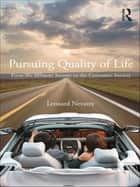 Pursuing Quality of Life ebook by Leonard Nevarez