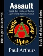 Assault: The Ja-gee In Extremis: Book 3 of the Laner Series ebook by Paul Arthurs
