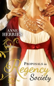 Proposals in Regency Society: Make-Believe Wife / The Homeless Heiress (Mills & Boon M&B) ebook by Anne Herries