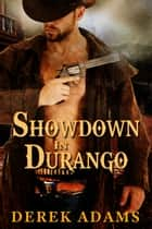 Showdown in Durango ebook by Derek Adams