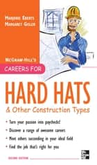 Careers for Hard Hats and Other Construction Types, 2nd Ed. ebook by Margaret Gisler
