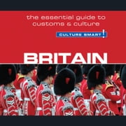 Britain - Culture Smart! - The Essential Guide to Customs & Culture audiobook by Paul Norbury
