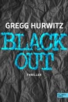 Blackout - Thriller eBook by Gregg Hurwitz, Wibke Kuhn