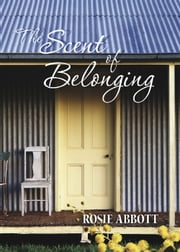 The Scent of Belonging ebook by Rosie Abbott
