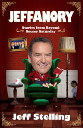 Jeffanory: Stories from Beyond Soccer Saturday - Stories from Beyond the Videprinter ebook by Jeff Stelling