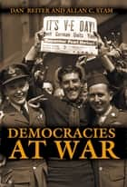 Democracies at War ebook by Dan Reiter, Allan C. Stam