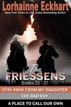 The Friessens: Books 25 - 27 ebook by Lorhainne Eckhart
