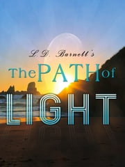The Path Of Light ebook by L.D. Barnett