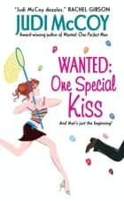 Wanted: One Special Kiss ebook by Judi McCoy
