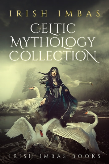Irish Imbas: Celtic Mythology Collection 2016 ebook by Brian O'Sullivan,Sighle Meehan,Sheelagh Russell-Brown,Marc McEntegart,Coral Atkinson,Marie Gethins