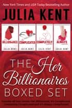The Her Billionaires Series Mega Boxed Set - Romantic Comedy Billionaire Bundle ebook by Julia Kent