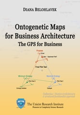 Ontogenetic Maps for Business Architecture ebook by Belohlavek, Diana