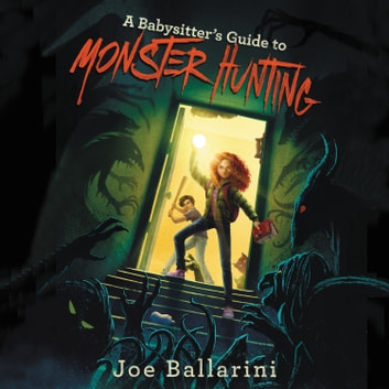 A Babysitter's Guide to Monster Hunting #1 audiobook by Joe Ballarini