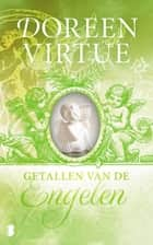 Getallen van de engelen - de verklaring van de nummers in je leven ebook by Doreen Virtue, Lynnette Brown, Monique de Vre