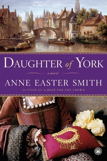 Daughter of York - A Novel ebook by Anne Easter Smith