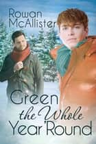 Green the Whole Year 'Round ebook by Rowan McAllister