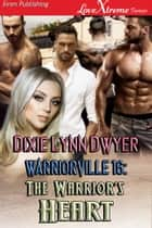 Warriorville 16: The Warrior's Heart ebook by