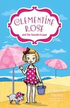Clementine Rose and the Seaside Escape 5 ebook by Mrs Jacqueline Harvey