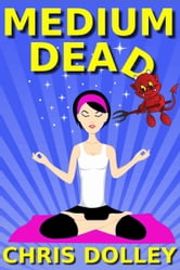 Medium Dead ebook by Chris Dolley