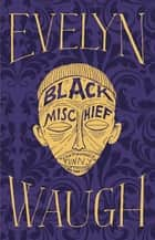 Black Mischief ebook by Evelyn Waugh