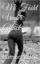 Mi Faiht Under Attack ebook by Ramon Veloz