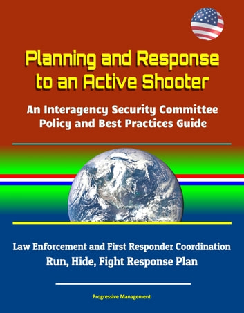 Planning and Response to an Active Shooter: An Interagency Security  Committee Policy and Best Practices Guide - Law Enforcement and First  Responder