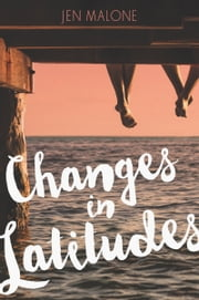 Changes in Latitudes ebook by Jen Malone