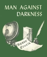 Man Against Darkness ebook by Ben Finger Jr.