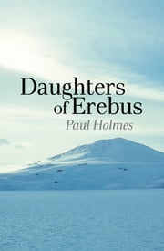 Daughters of Erebus ebook by Paul Holmes