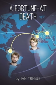 A Fortune-At Death ebook by Ian Trigue