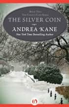 The Silver Coin ebook by Andrea Kane