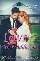 Love and Other Addictions - Stations of the Heart series, #2 ebook by Isabella Hargreaves