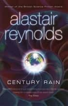 Century Rain ebook by Alastair Reynolds