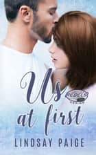 Us at First ebook by Lindsay Paige