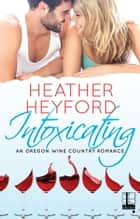 Intoxicating ebook by Heather Heyford