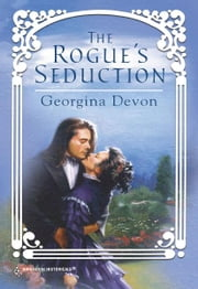The Rogue's Seduction ebook by Georgina Devon