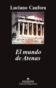 El mundo de Atenas ebook by Luciano Canfora