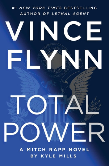 Total Power ebook by Vince Flynn,Kyle Mills