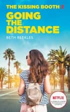 The Kissing Booth - Tome 2 - Going the Distance ebook by Beth Reekles, Brigitte Hébert