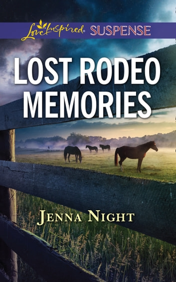 Lost Rodeo Memories (Mills & Boon Love Inspired Suspense) ebook by Jenna Night