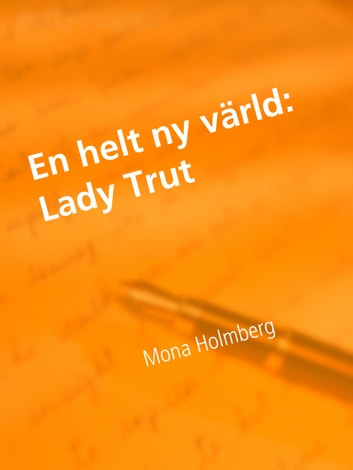 Lady Trut ebook by Mona Holmberg