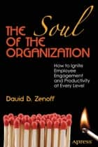 The Soul of the Organization ebook by David B. Zenoff