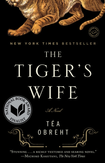 The Tiger's Wife - A Novel ebook by Téa Obreht